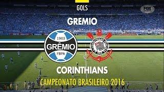 Gols - Grêmio 3 x 0 Corinthians - Brasileirão - 14/08/2016