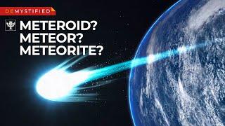 DEMYSTIFIED: What's the difference — meteoroids, meteors, & meteorites | Encyclopaedia Britannica