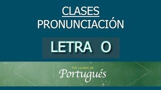 clases de portugus pronunciacin bsica letra o en portugus de brasil