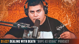 Dealing With Death   Hosted By Dope As Yola
