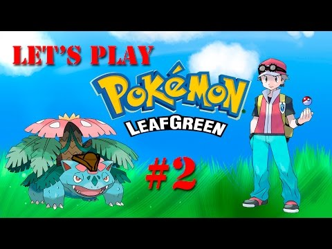 Let's Play Pokemon Leaf Green – Part 2: This Won't Work, However