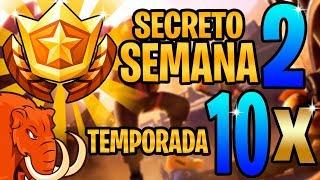 SEMANA DE ESTRELLA SECRETA 2 DE TEMPORADA 10 TEMPORADA FORTNITE X