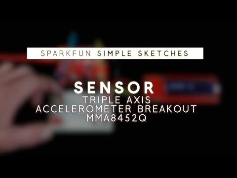 SparkFun Simple Sketches - Accelerometer Breakout