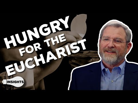 Developing a Hunger for the Eucharist - Jeff Cavins