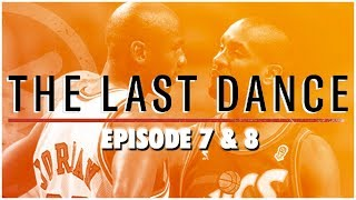 Thoughts on The Last Dance Ep. 7 and 8