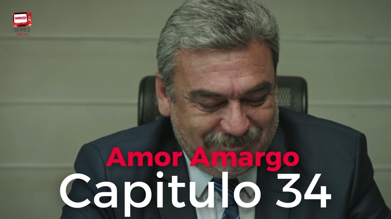 Amor Amargo - Capitulo 34