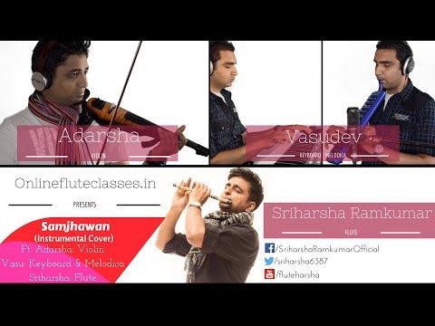 'Mein Tenu Samjhawan' - (Instrumental Cover) - ft. Adarsha, Vasudev & Sriharsha