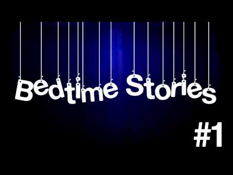 Bedtime Stories Episode 1: Officially The Official Pilot...Officially
