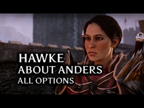 Dragon Age Inquisition - Hawke about Anders (all options, femHawke version)