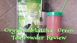 Review of Organic Matcha- Green Tea Powder from Kiss Me Organics