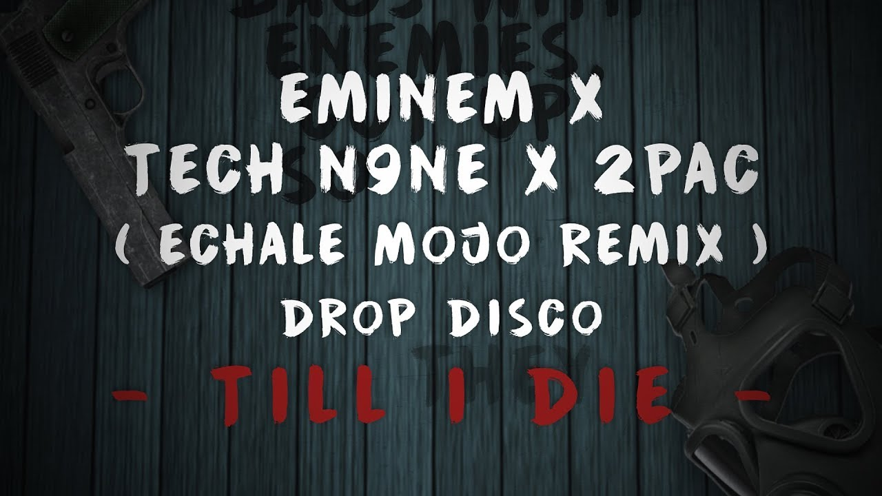 Eminem X Tech N9ne & 2Pac - Till I Die ( Lyric Video ) | Remix |