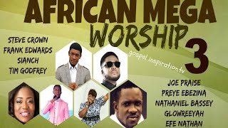 African Mega Worship (Volume 3) | **Gospel Inspiration.TV**