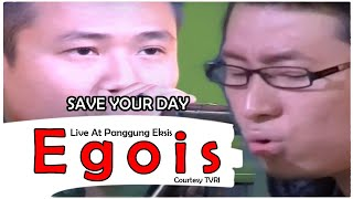 SAVE YOUR DAY [Egois] Live At Panggung Eksis (20-11-2014) Courtesy TVRI