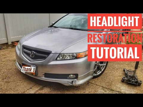 HOW TO RESTORE YOUR ACURA TL HEADLIGHT TO LIKE NEW