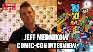 Jeff Mednikow - TEEN TITANS GO! VS TEEN TITANS Comic-Con Interview - SDCC 2019
