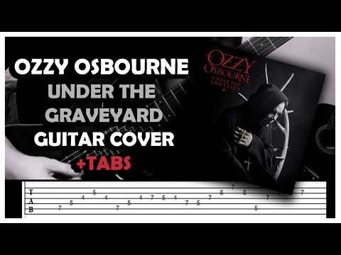 Ozzy Osbourne - Under The Graveyard (Guitar Cover) +TABS