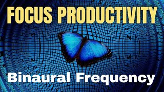 Boost PRODUCTIVITY and FOCUS - Stop PROCRASTINATION -  Mind activating Binaural Beats Music 8 hours