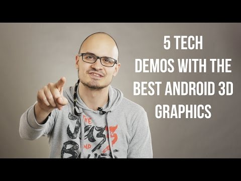 5 tech demos that showcase some of the best Android 3D graphics