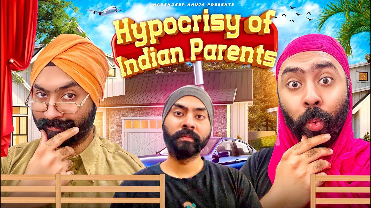 Hypocrisy of Indian Parents | Harshdeep Ahuja