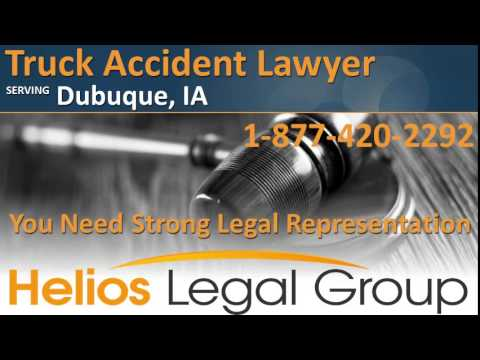 Dubuque Truck Accident Lawyer & Attorney - Iowa