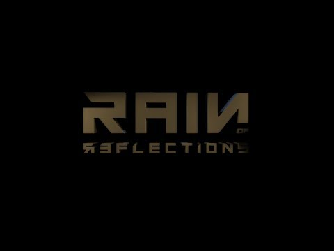 Rain of Reflections - Official Story Trailer