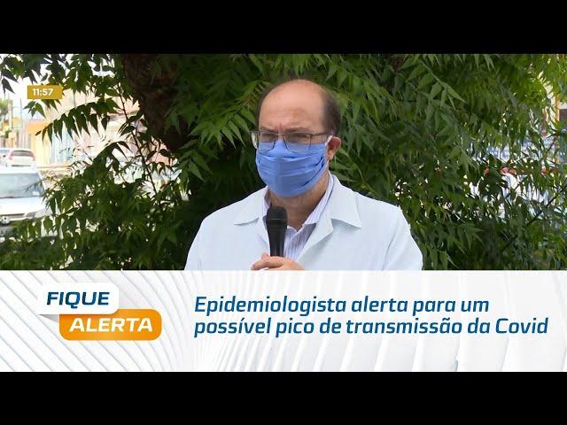 Epidemiologista alerta para um possível pico de transmissão da Covid-19 para o mês de março