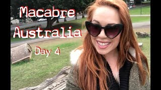 MACABRE AUSTRALIA - DAY 4