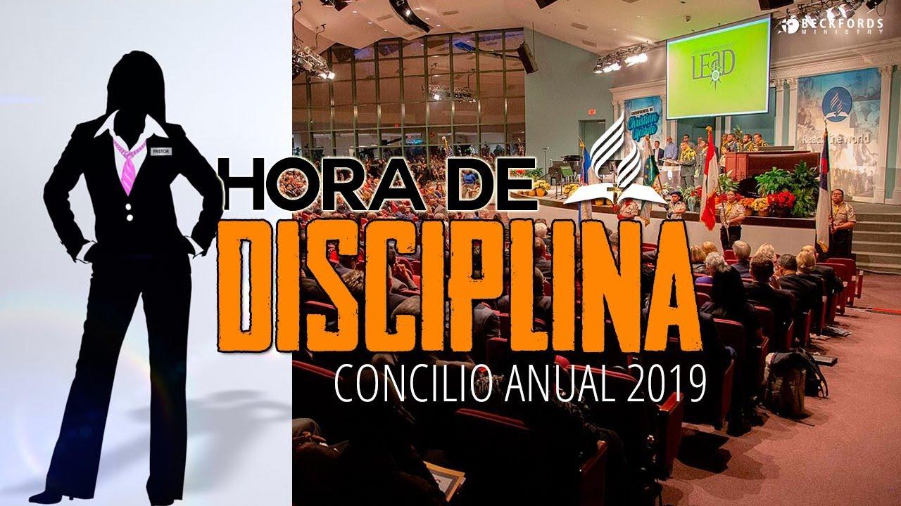 Disciplina para Uniones  - Ordenacion de Mujeres | Concilio Anual 2019