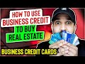 How To Use Business Credit To Buy Real EstateBusiness Credit Real Estate