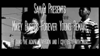 Forever Young Remake by Say.Gi - with Acapella Cover of Mikey Bustos