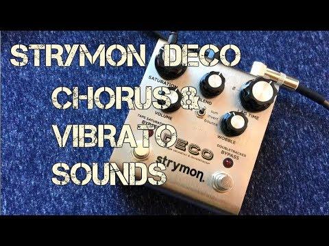 Strymon Deco - Chorus and Vibrato Sounds