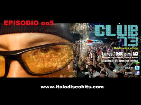 CLUB 73 oo5 / radio mix show / Italo Disco, Hi Nrg, Space Synth and Free Style