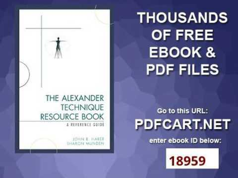 The Alexander Technique Resource Book A Reference Guide