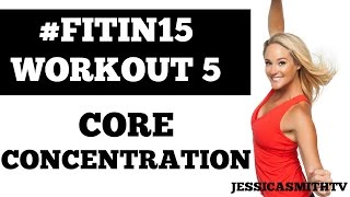 """#FITIN15 #Workout 5: """"Core Concentration"""" Full Length 15-Minute Fat Burning Abs Fitness Program"""