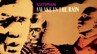 Kutiman - Awake In The Rain