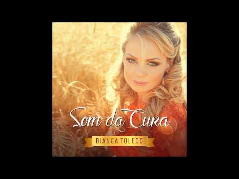 Bianca Toledo Som da Cura Completo