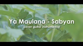 Ya Maulana - Sabyan [ guitar instrumental cover version  ]