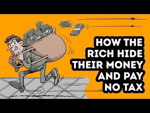HOW THE RICH HIDE THEIR MONEY AND PAY NO TAX