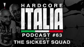 Hardcore Italia - Podcast #63 - Mixed by The Sickest Squad