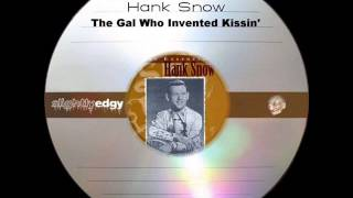 Watch Hank Snow Gal Who Invented Kissin video
