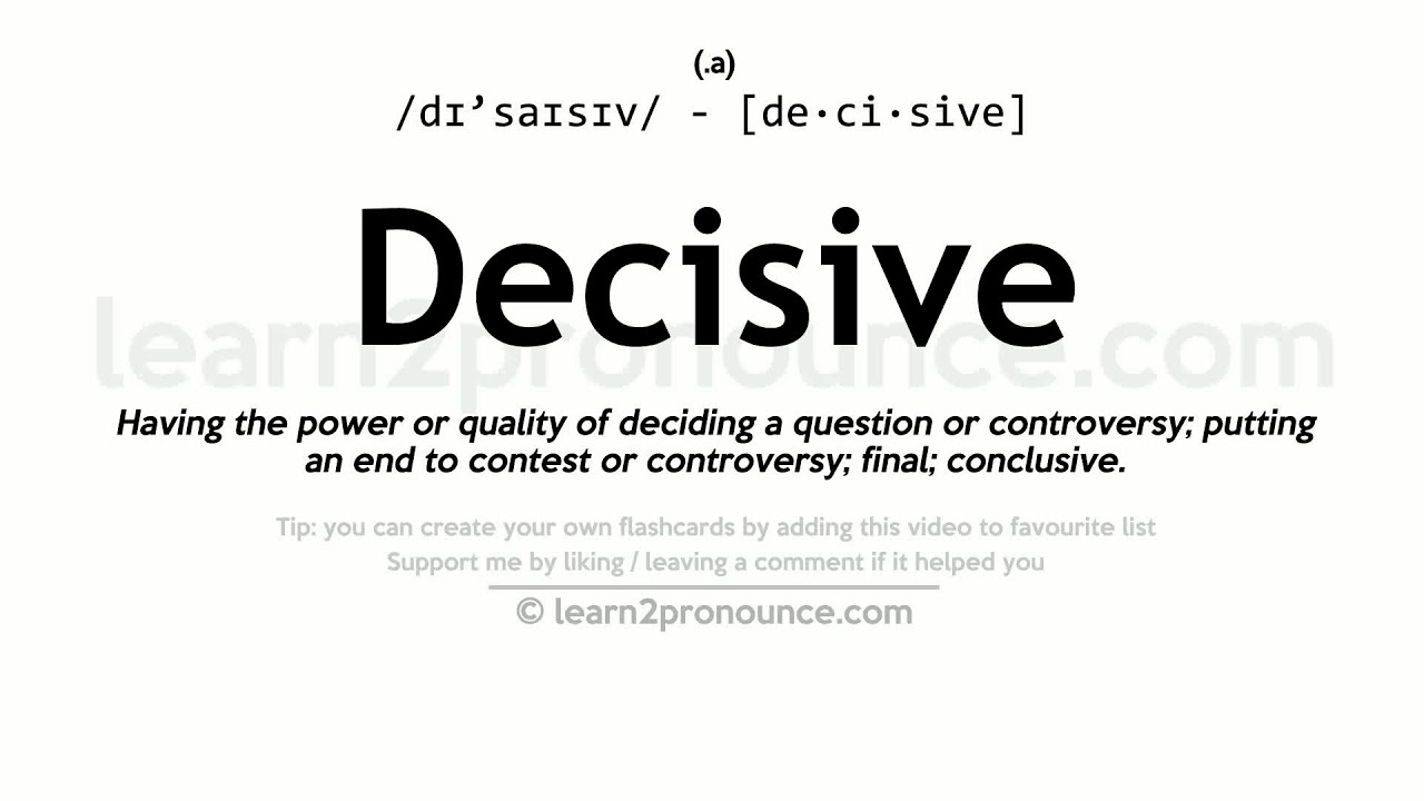 Decisive Pronunciation And Definition