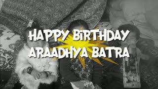 BAR BAR DIN YE AAYE | BAR BAR DIN YE AAYE | Happy Birthday Araadhya Batra |