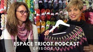 Espace Tricot Podcast - Episode 13