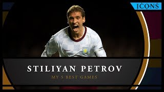 Icons: Stiliyan Petrov – My 5 best games