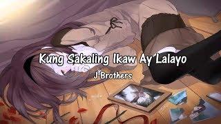 Kung Sakaling Ikaw Ay Lalayo - J Brothers