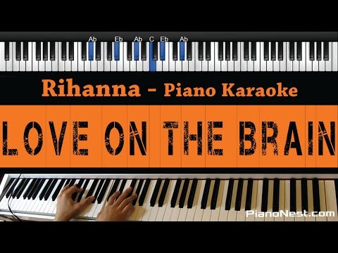 Rihanna - Love On The Brain - Piano Karaoke / Sing Along / Cover with Lyrics