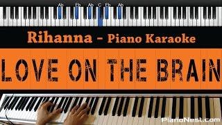 Rihanna - Love On The Brain - Piano Karaoke / Sing Along / Cover with Lyrics