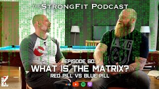 Episode 60: What Is The Matrix? - Red Pill vs Blue Pill