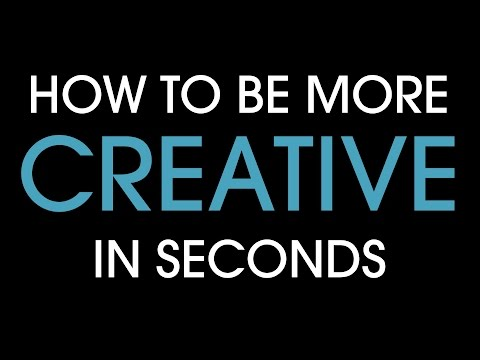 How to be more creative in seconds!