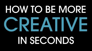 Repeat youtube video How to be more creative in seconds!